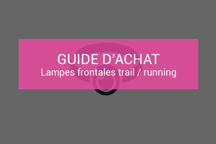 Comparatif Des Meilleures Lampes Frontales Trail Et Running Ma